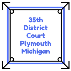 DUI 35th District Court Plymouth Michigan