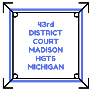 DUI 43rd District Court Madison Heights Michigan